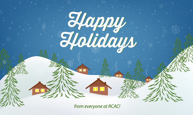 Happy holidays from everyone at RCAC!