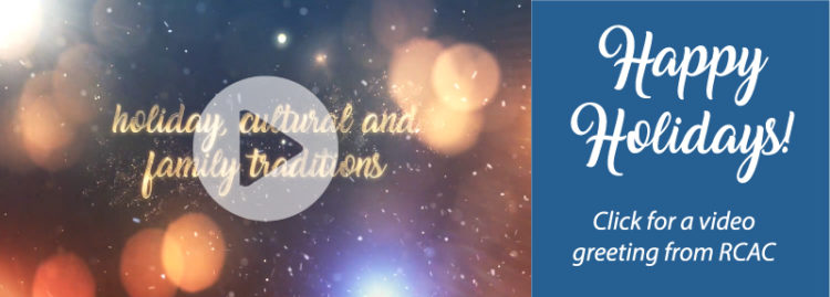 Happy Holidays-click for a video greeting from RCAC.